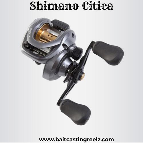 Shimano Citica-best freshwater fishing