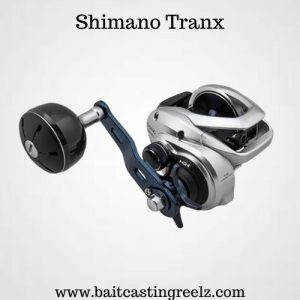Shimano Tranx - best baitcasting reel for salmoon