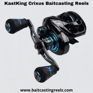 Kastking Crixus - best baitcasting reel under 90