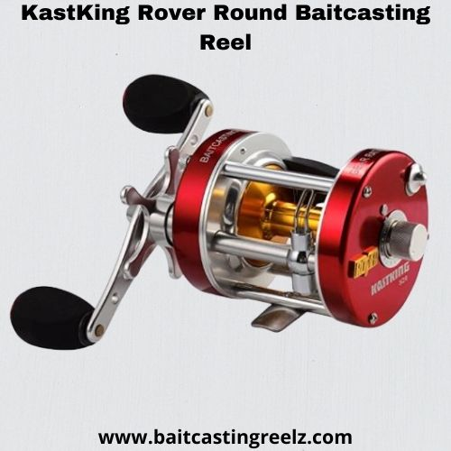 Kastking rover round - best baitcasting reel under 80
