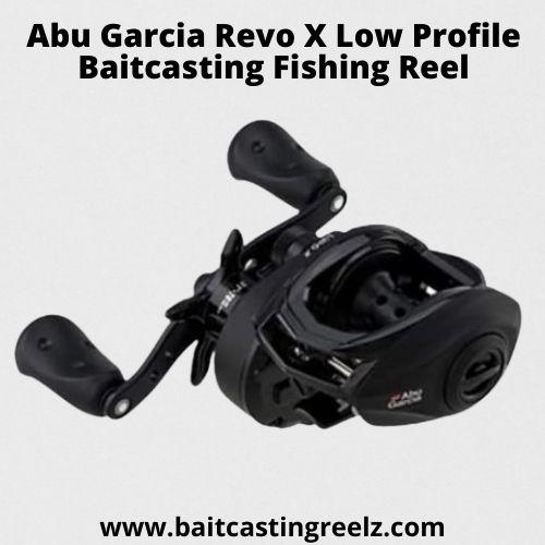 Abu Garcia Revo X Low Profile Baitcasting Fishing Reel