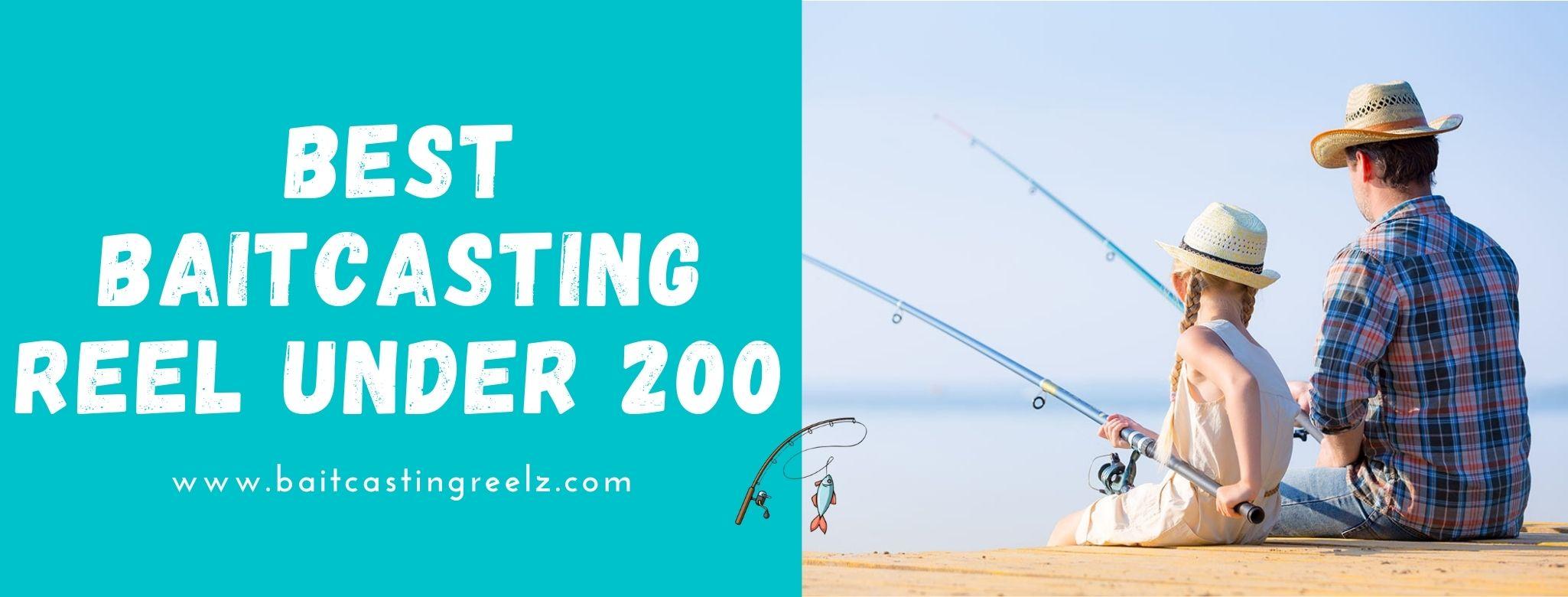 Best Baitcasting Reels Under 200