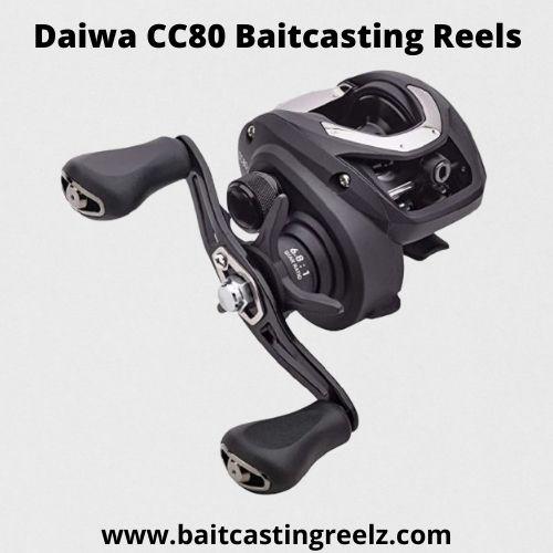 Daiwa CC80 Baitcasting Reels
