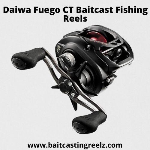 Daiwa Fuego CT Baitcast Fishing Reels - best for newbies
