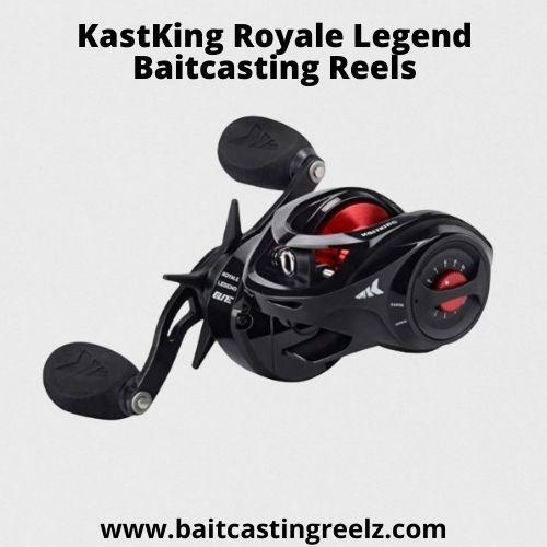 KastKing Royale Legend Baitcasting Reels - best for the money