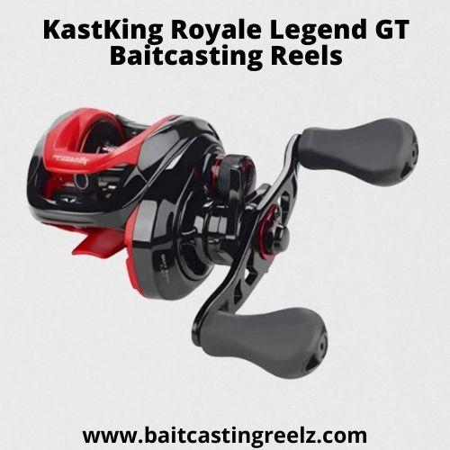 KastKing Royale Legend GT Baitcasting Reels - best for low budget