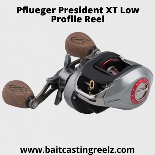 Pflueger President XT Low Profile Reel - Best Baitcasting Reels Under 200