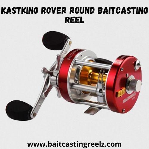 KastKing Rover Round Baitcasting Reel