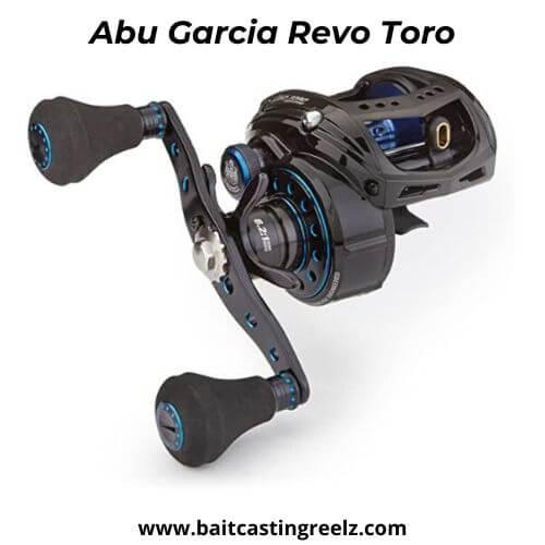 abu garcia revo toro - best baitcasting reel
