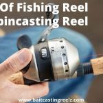 Types of Fishing Reels: The Complete Guide
