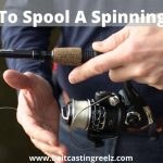 How To Spool A Spinning Reel (A Beginner's Guide)