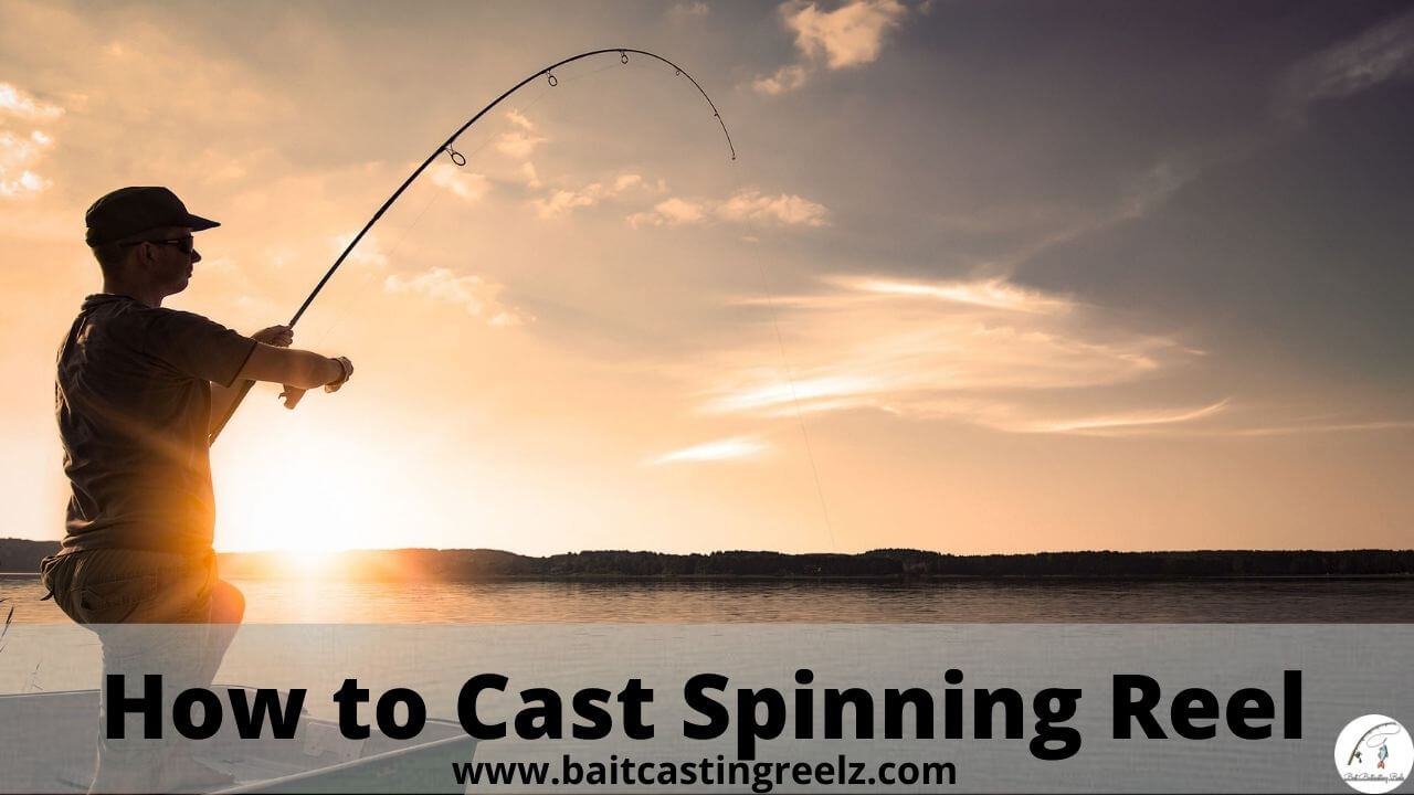 How to Cast Spinning Reel