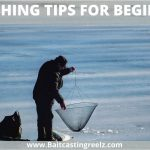 Ice Fishing Tips For Fishing Lovers | A Beginner's Guide