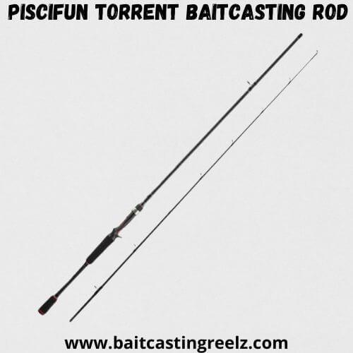 Piscifun Torrent Baitcasting Rod